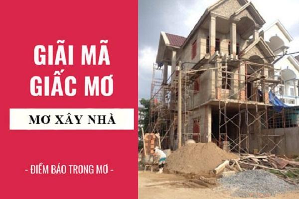 Ý nghĩa về từng giấc mơ thấy xây nhà