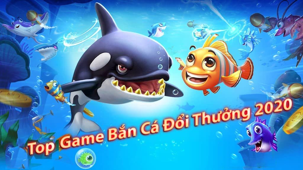 top-game-ban-ca-doi-thuong-uy-tin-nhat-2020